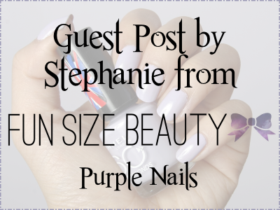 Guest Post: Stephanie from Fun Size Beauty - Chantal's Corner