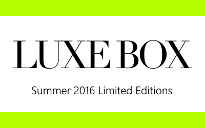 Luxe Box: Summer 2016 Limited Editions