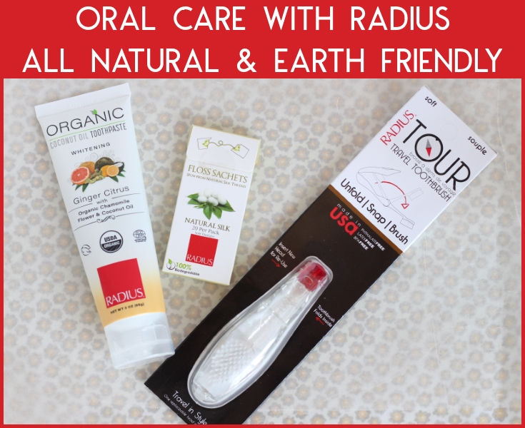 Oral care with Radius, all natural and earth friendly